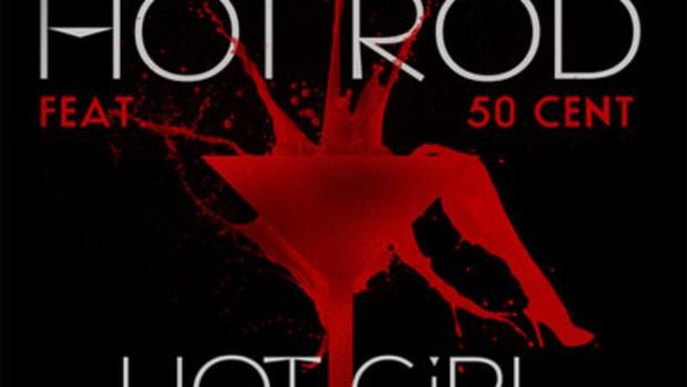 Hot Rod Ft 50 Cent Hot Girl Remix