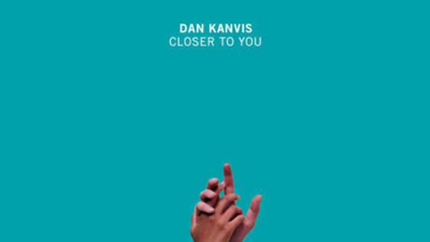 dan-kanvis-closer-to-you.jpg