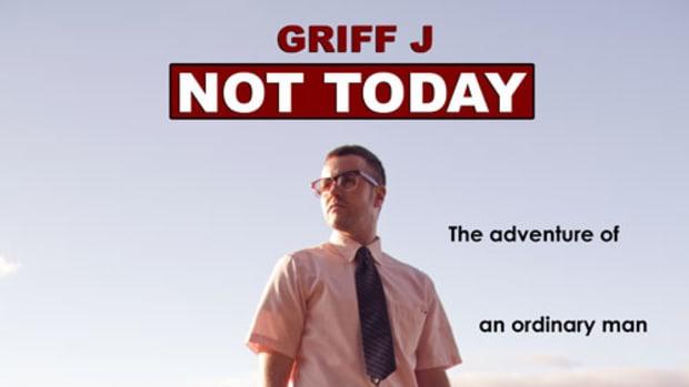 griffj-nottoday.jpg