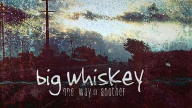 bigwhiskey-onewayoranother.jpg