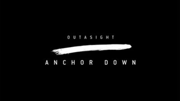 outasight-anchordown.jpg