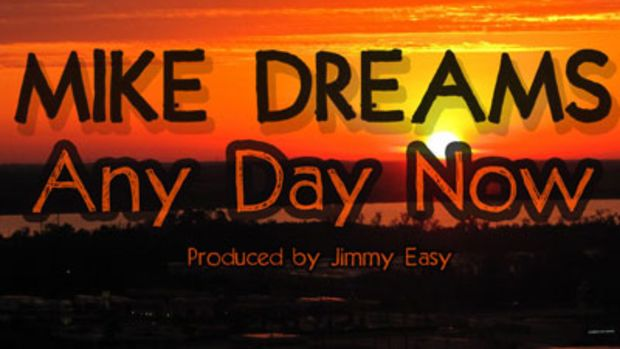 mikedreams-anydaynow.jpg