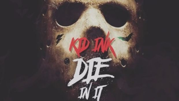 kid-ink-die-in-it.jpg