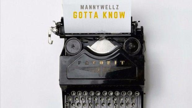 mannywellz-gotta-know.jpg