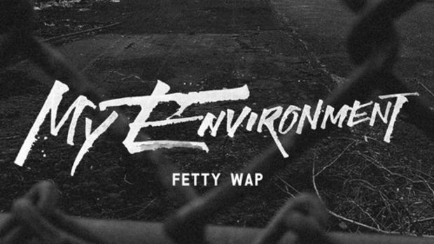 fetty-wap-my-environment.jpg