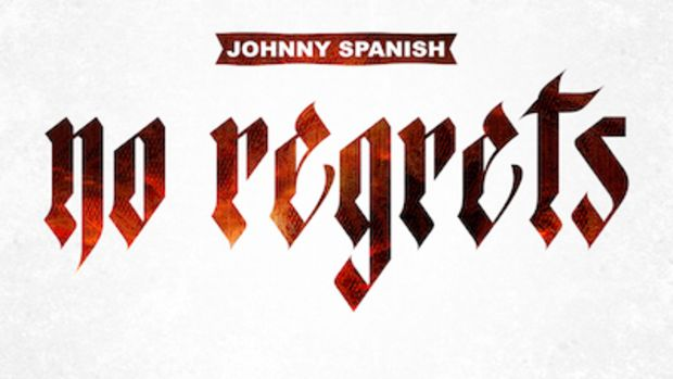johnny-spanish-no-regrets.jpg