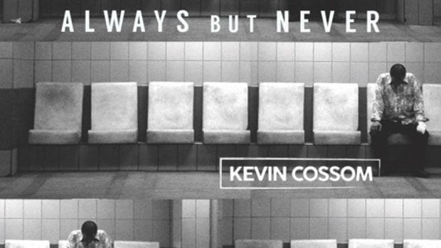 kevin-cossom-always-but-never.jpg