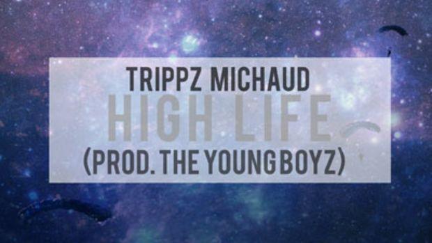 trippz-michaud-high-life.jpg