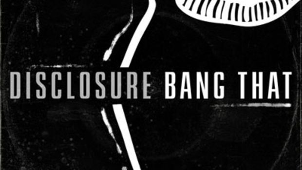 disclosure-bang-that.jpg