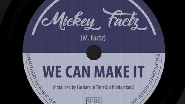 mickey-factz-we-can-make-it.jpg