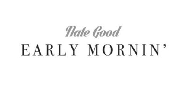 nategood-earlymornin.jpg