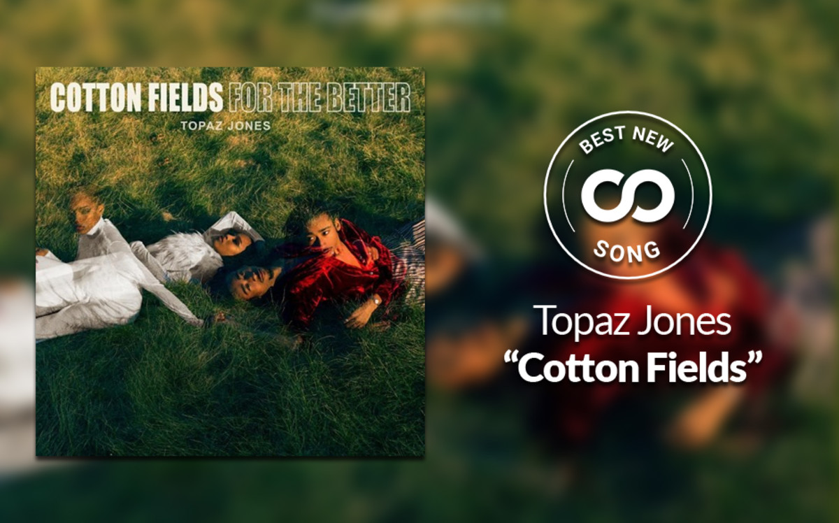 Topaz Jones Cotton Fields Best New Song
