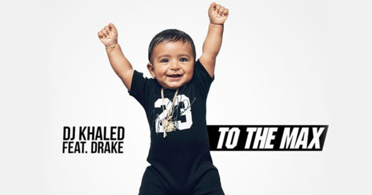 "DJ Khaled, Drake ""To The Max"""