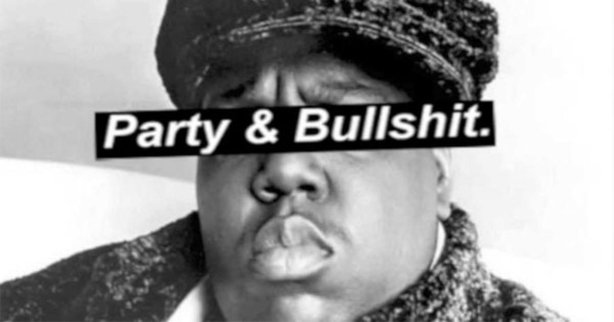biggie-party-n-bullsht.jpg