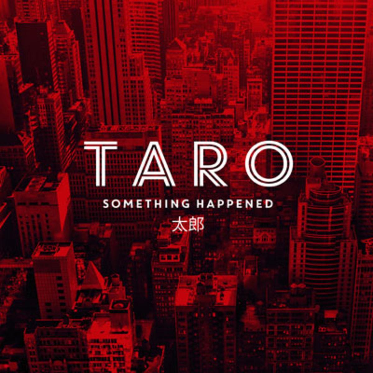 taro-somethinghappened.jpg