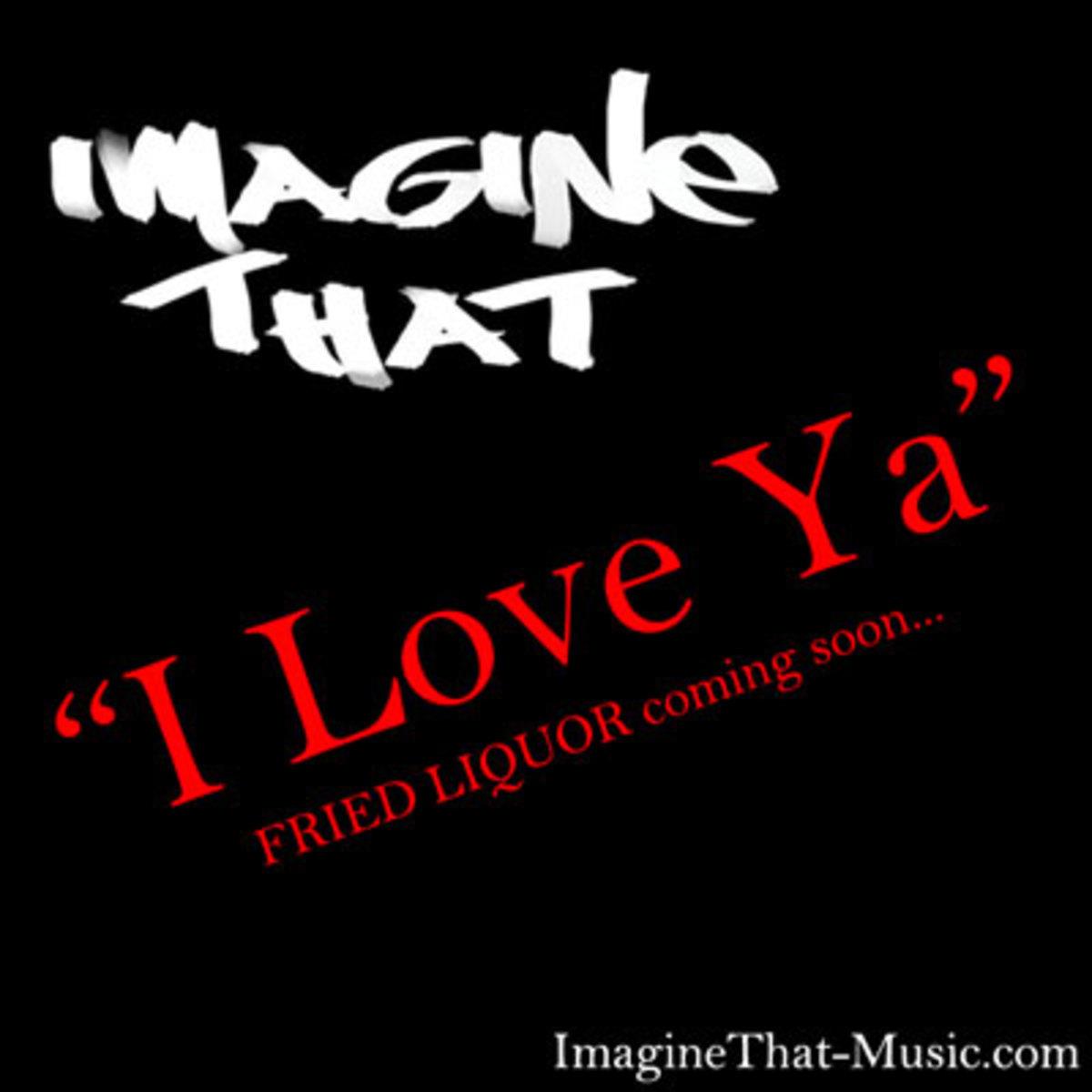 imaginethat-iloveya.jpg