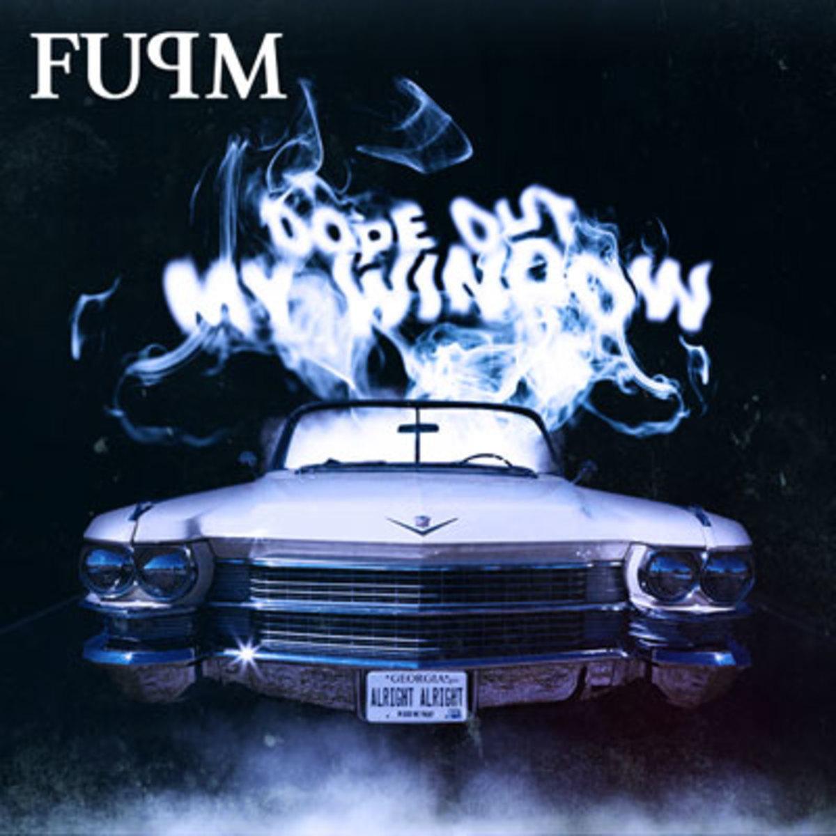 fupm-dopeoutmywindow.jpg