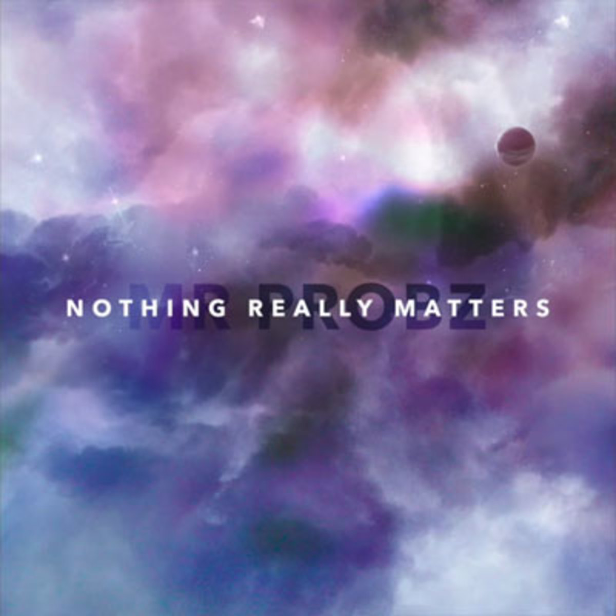 mrprobz-nothingreallymatters.jpg