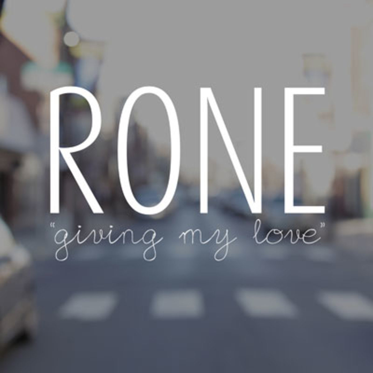 rone-givingmylove.jpg