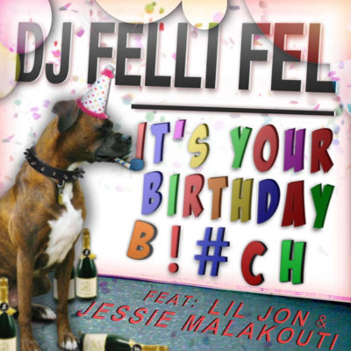 djfellifel-itsyourbirthday.jpg