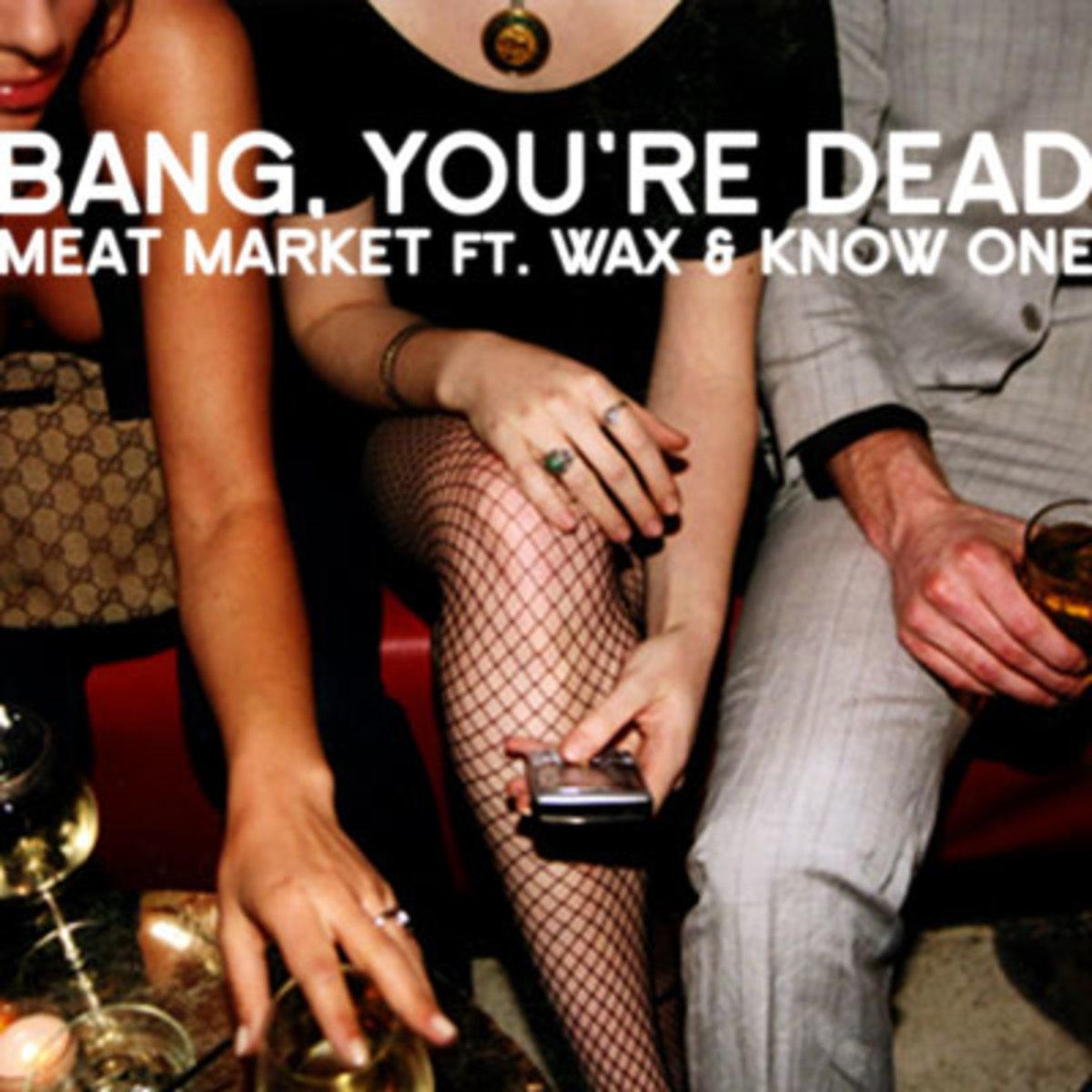 bangyourdead-meatmarket.jpg