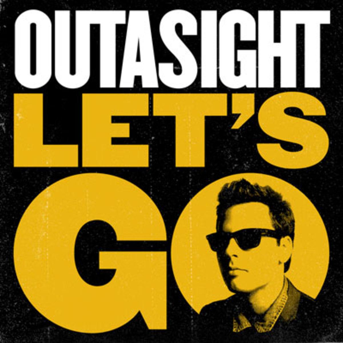 outasight-letsgo.jpg