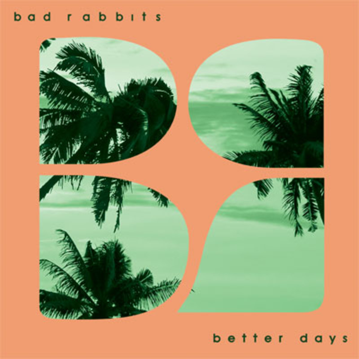 badrabbits-betterdays.jpg