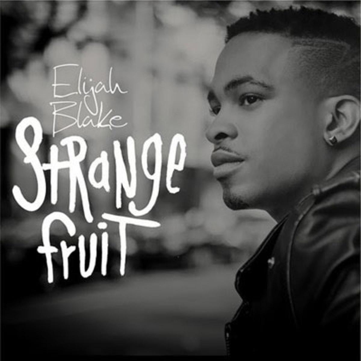 elijahblake-strangefruit.jpg