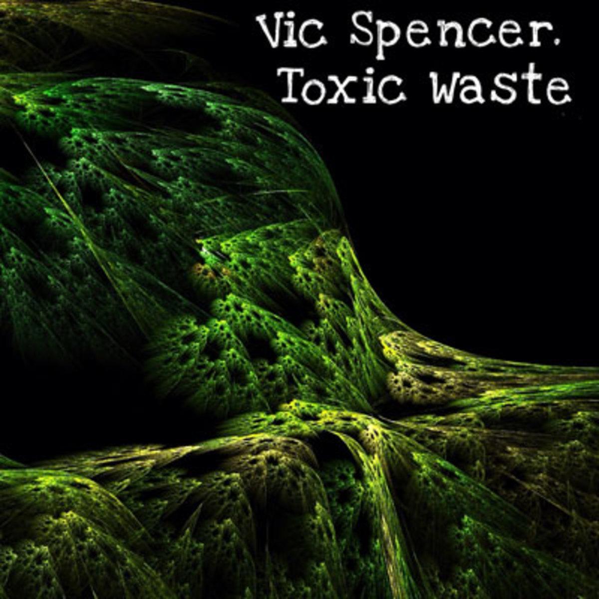 vicspencer-toxicwaste.jpg
