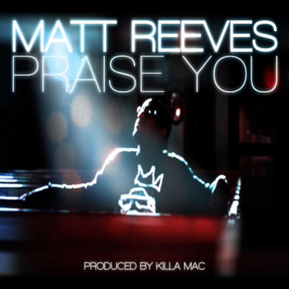 mattreeves-praiseyou.jpg
