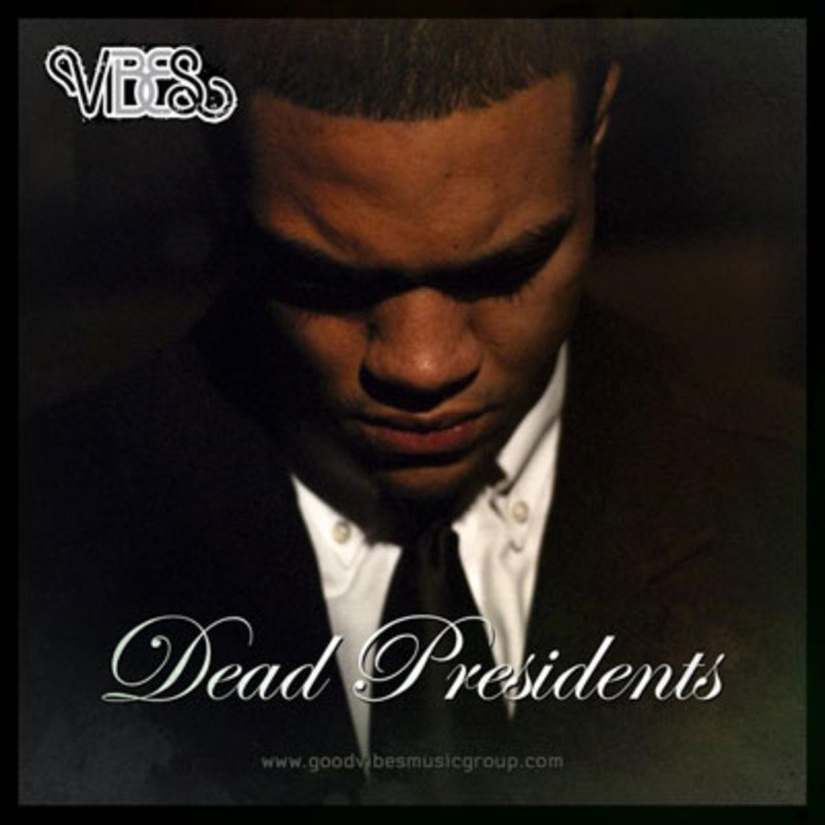 vibes-deadpresidents.jpg