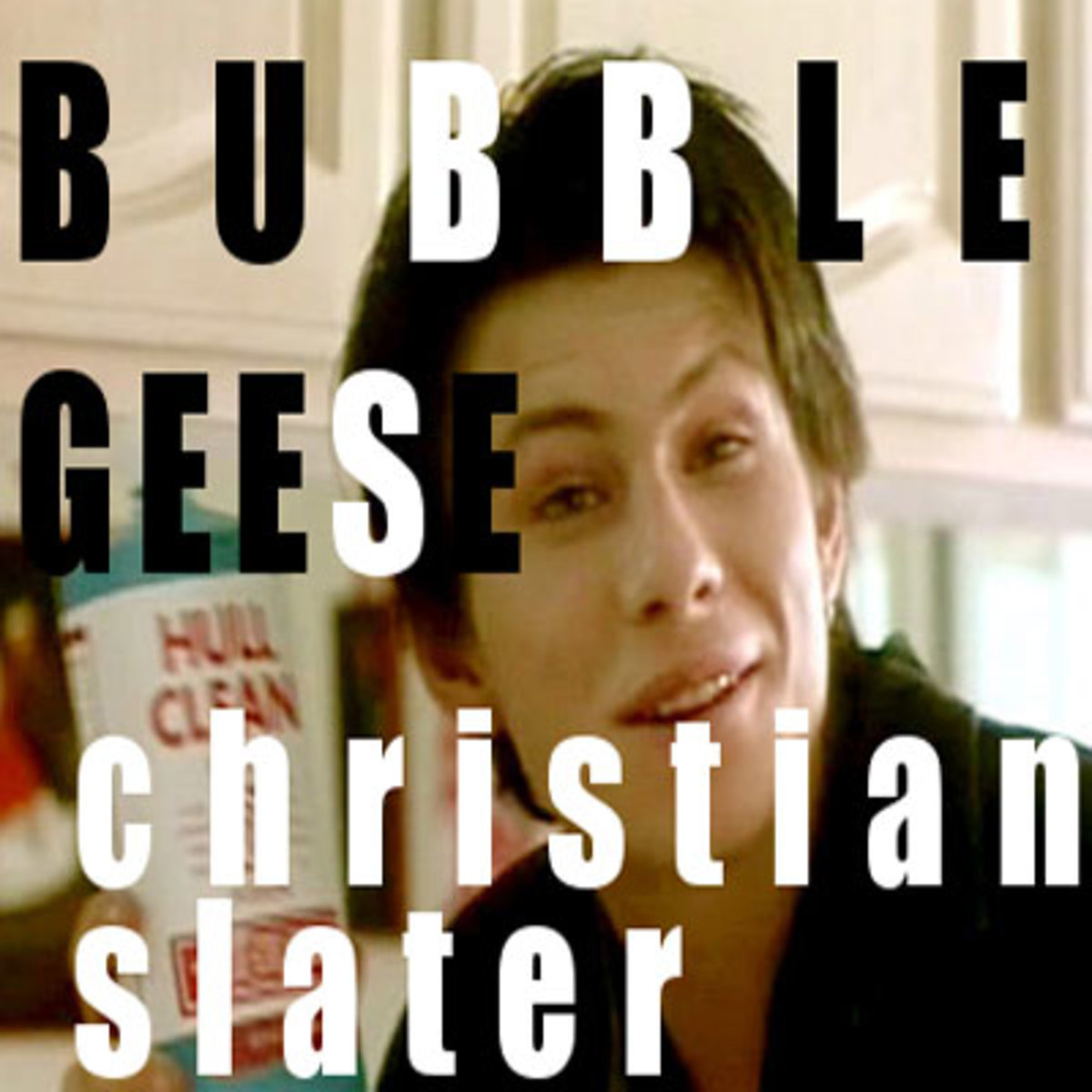 bubblegeese-christianslater.jpg