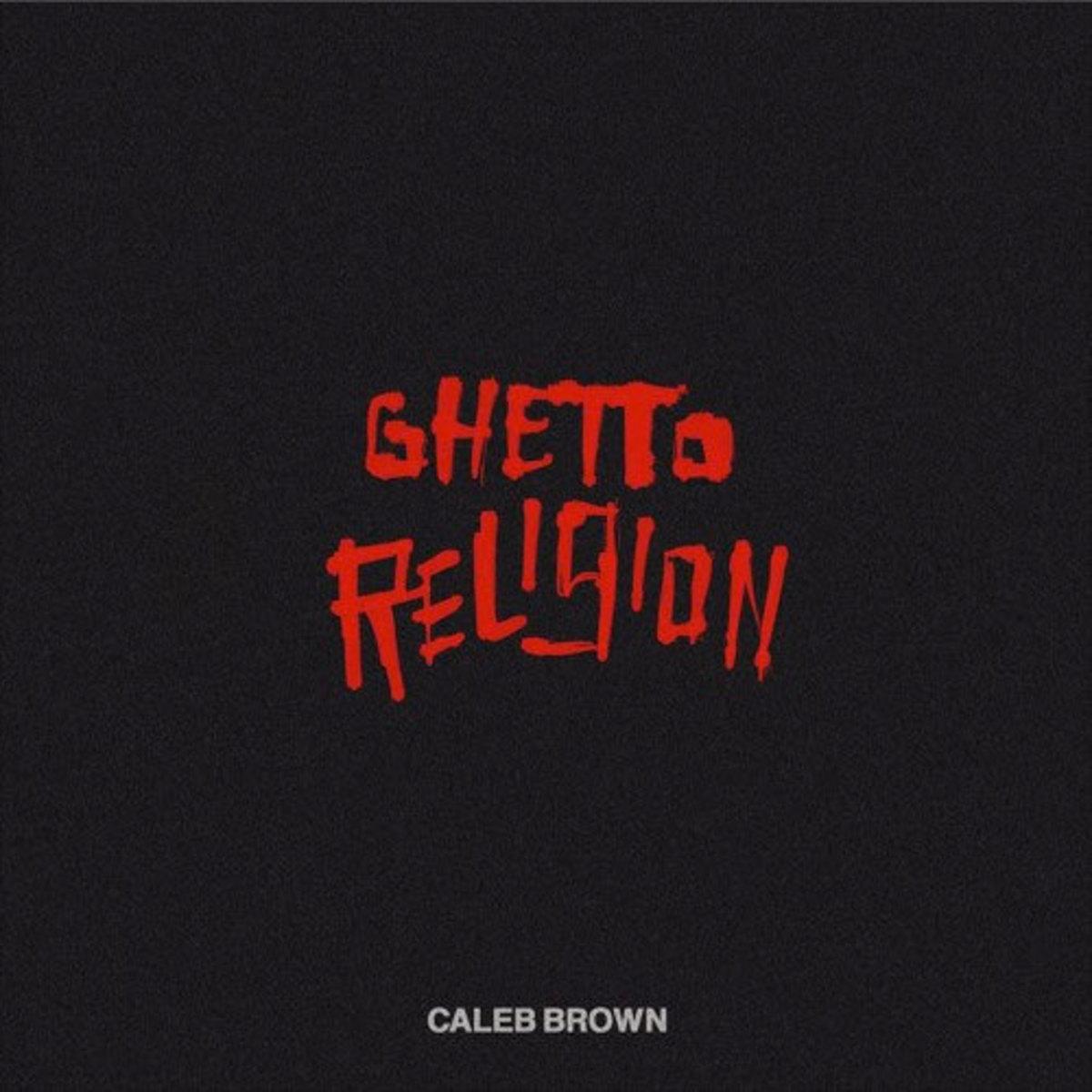 caleb-brown-ghetto-religion.jpg