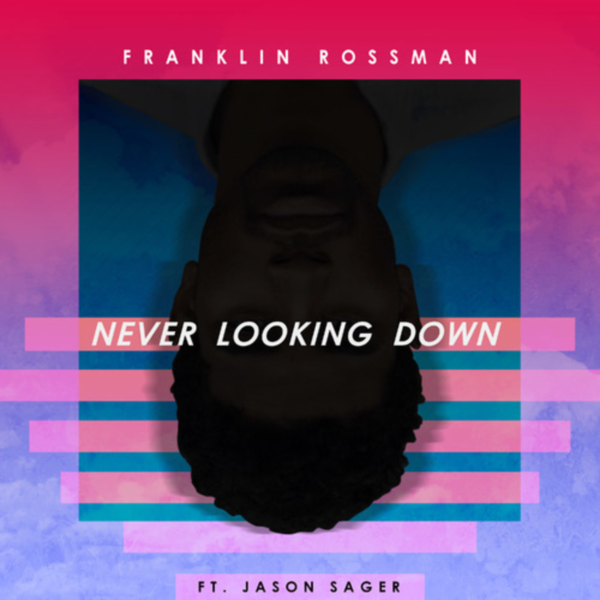 franklin-rossman-never-looking-down.jpg