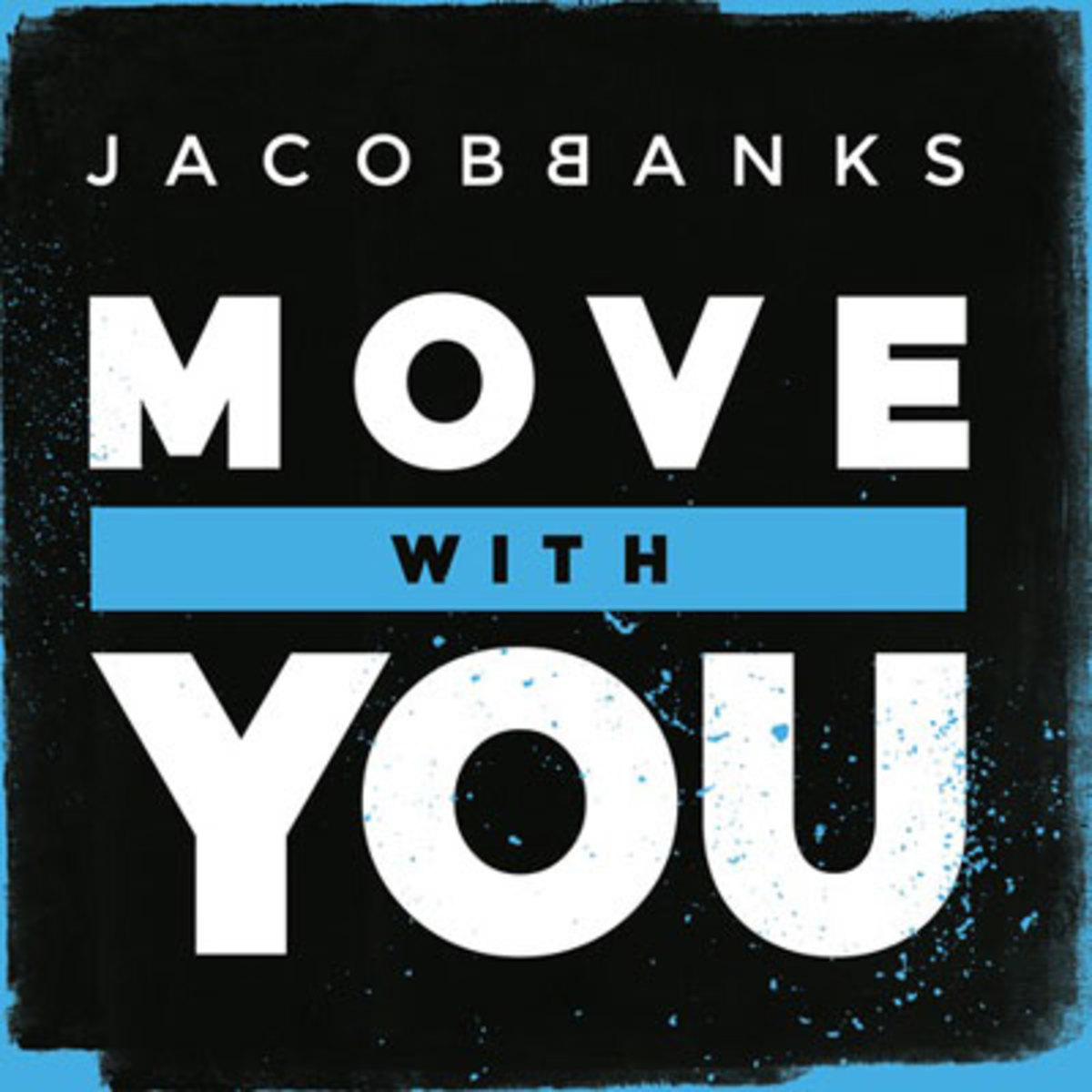 jacobbanks-movewithyou.jpg