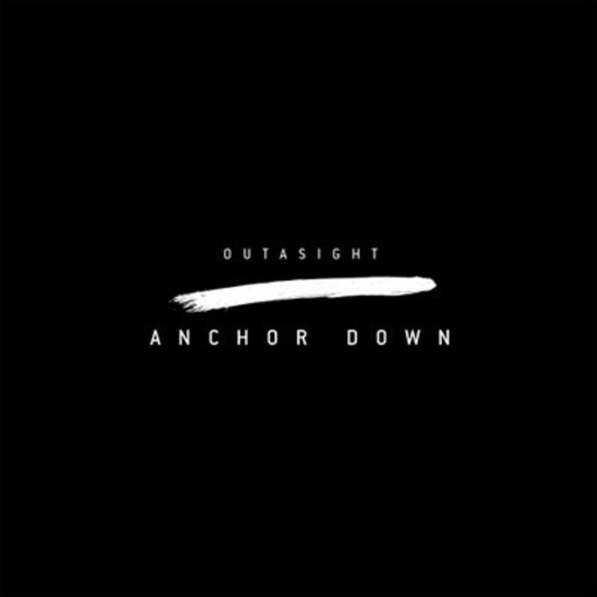 outasight-anchordown.jpg