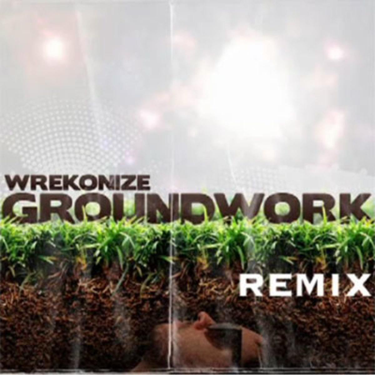wrekonize-groundworkrmx.jpg