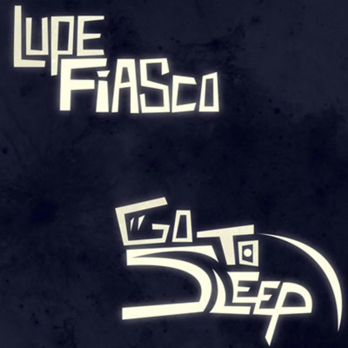 lupefiasco-gotosleep.jpg