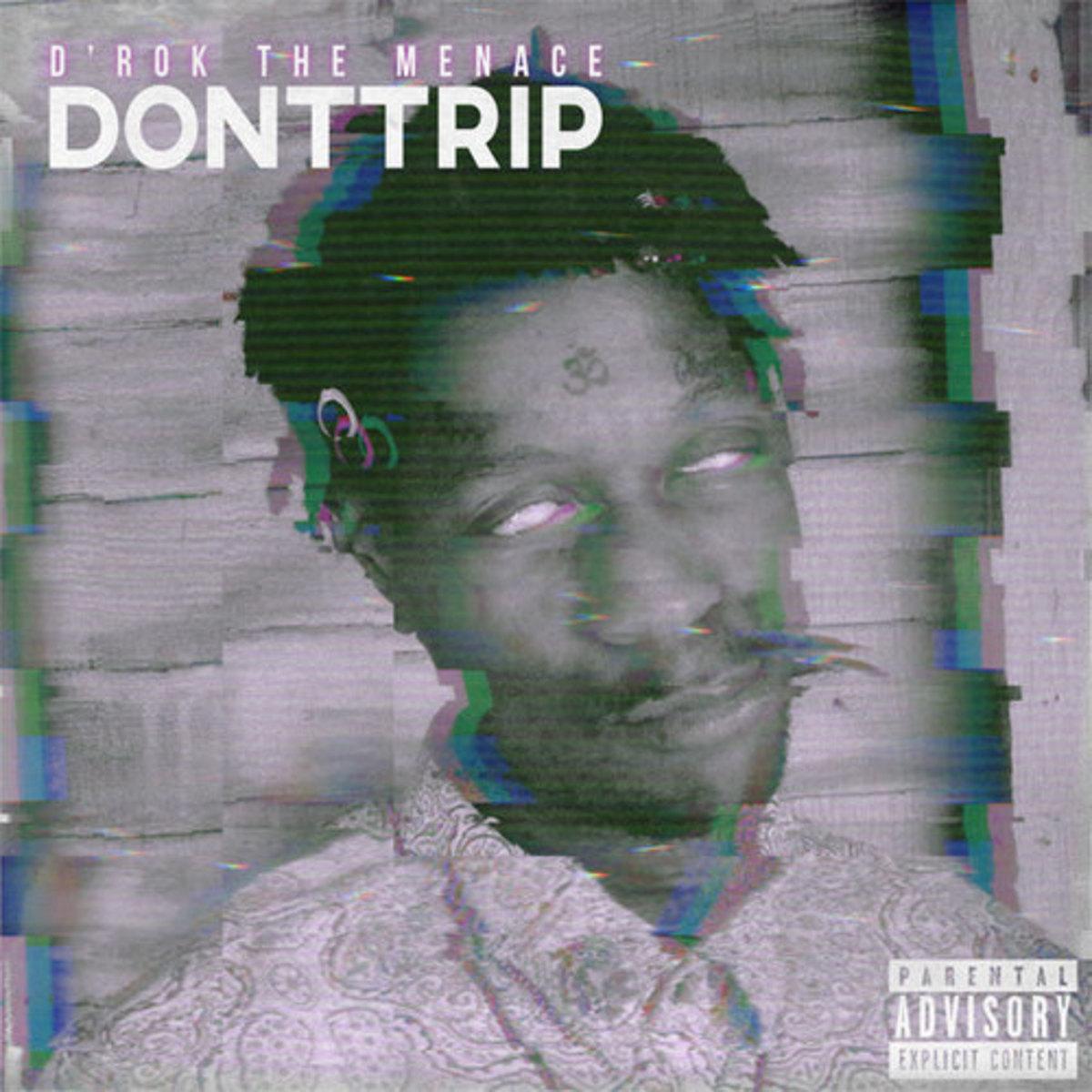 d-rok-dont-trip.jpg