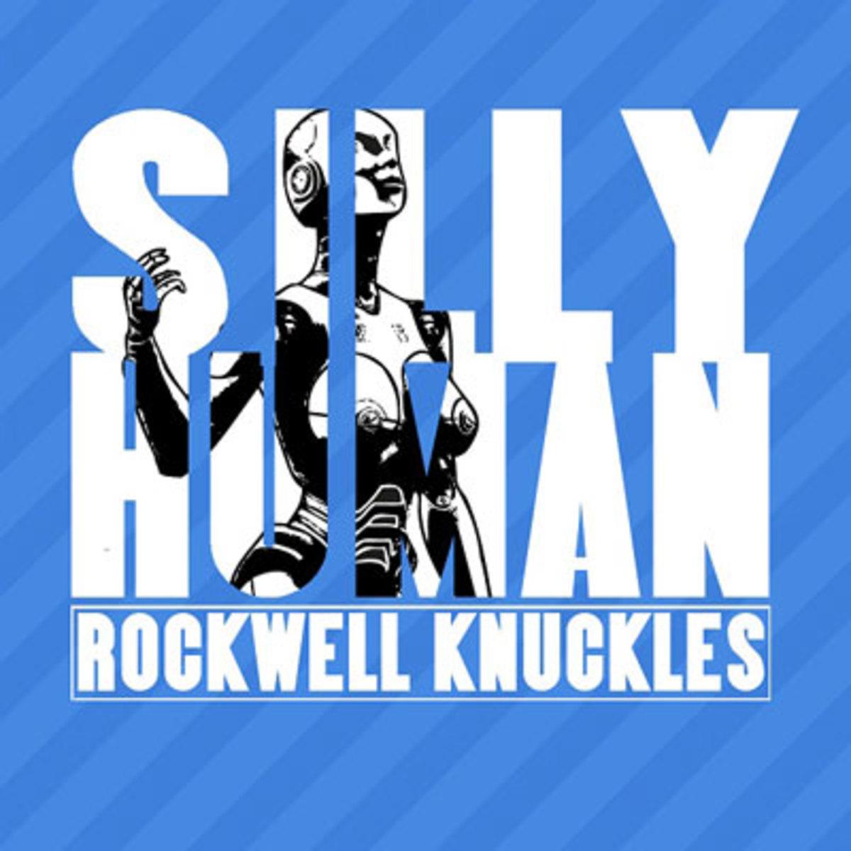 rockwellknuckles-sillyhuman.jpg