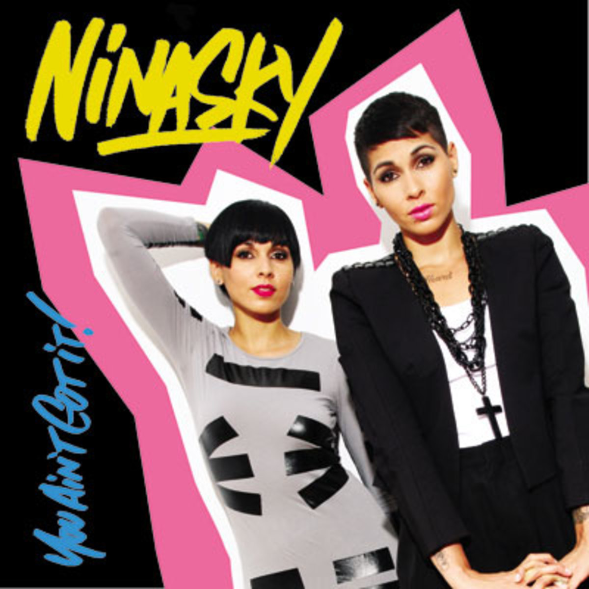 ninasky-youaintgotit.jpg