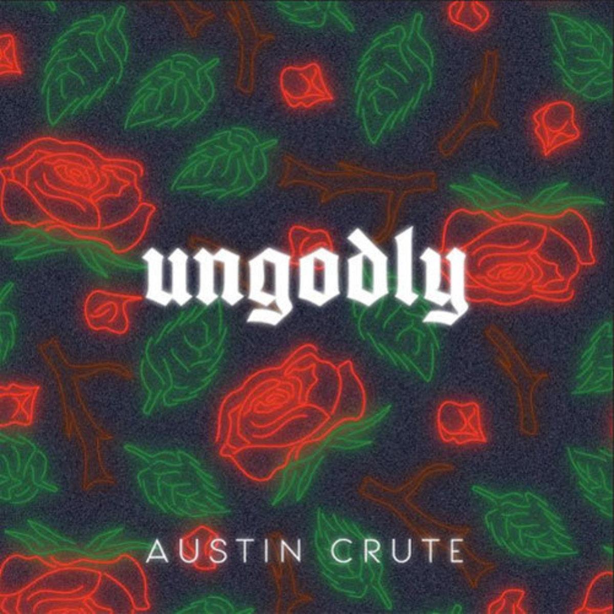 austin-crute-ungodly.jpg