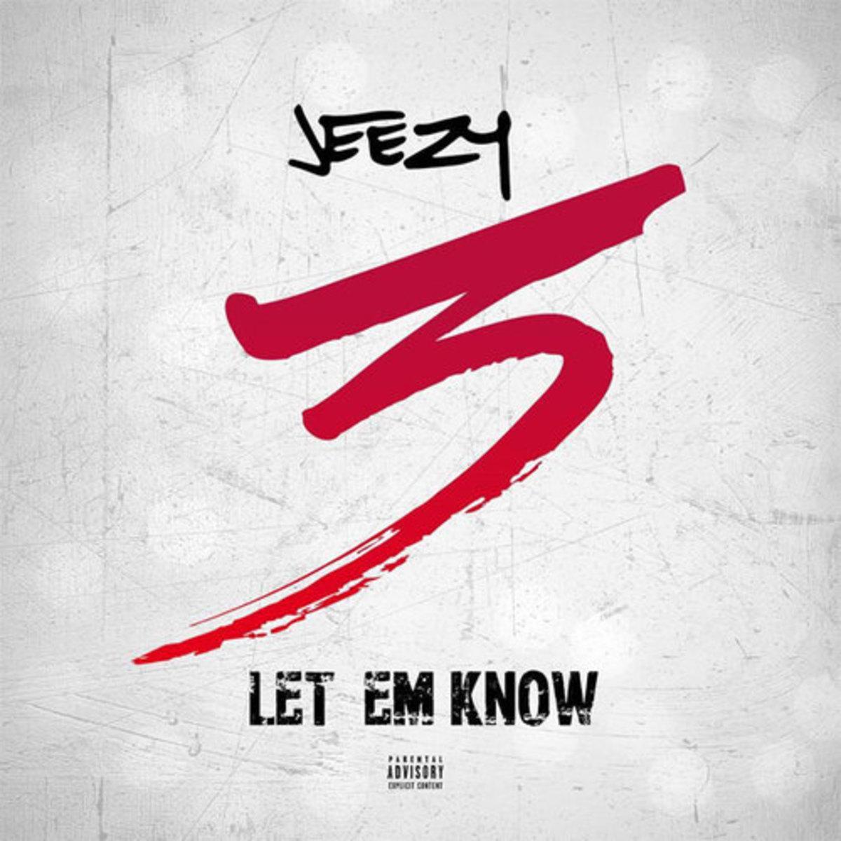 jeezy-let-em-know.jpg