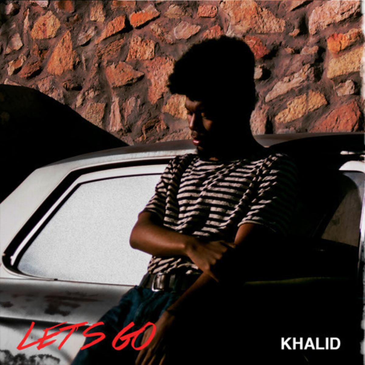 khalid-lets-go.jpg