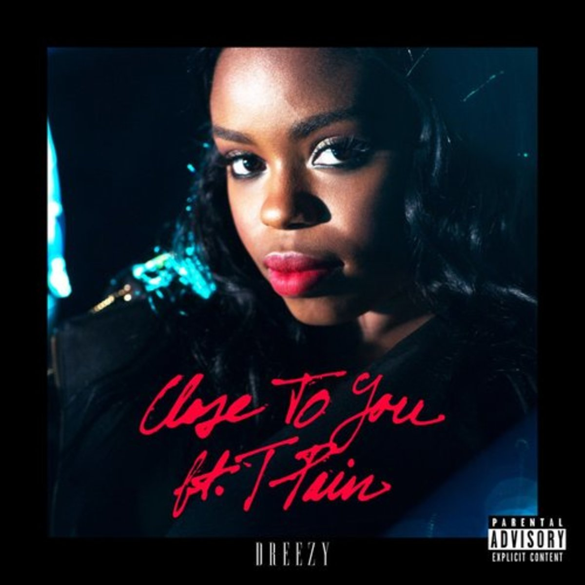 dreezy-close-to-you.jpg