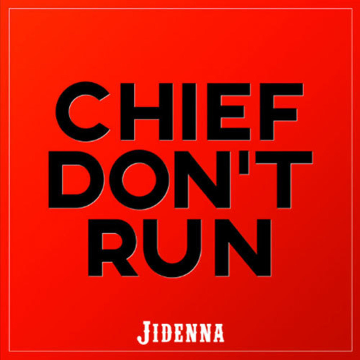 jidenna-chief-dont-run.jpg
