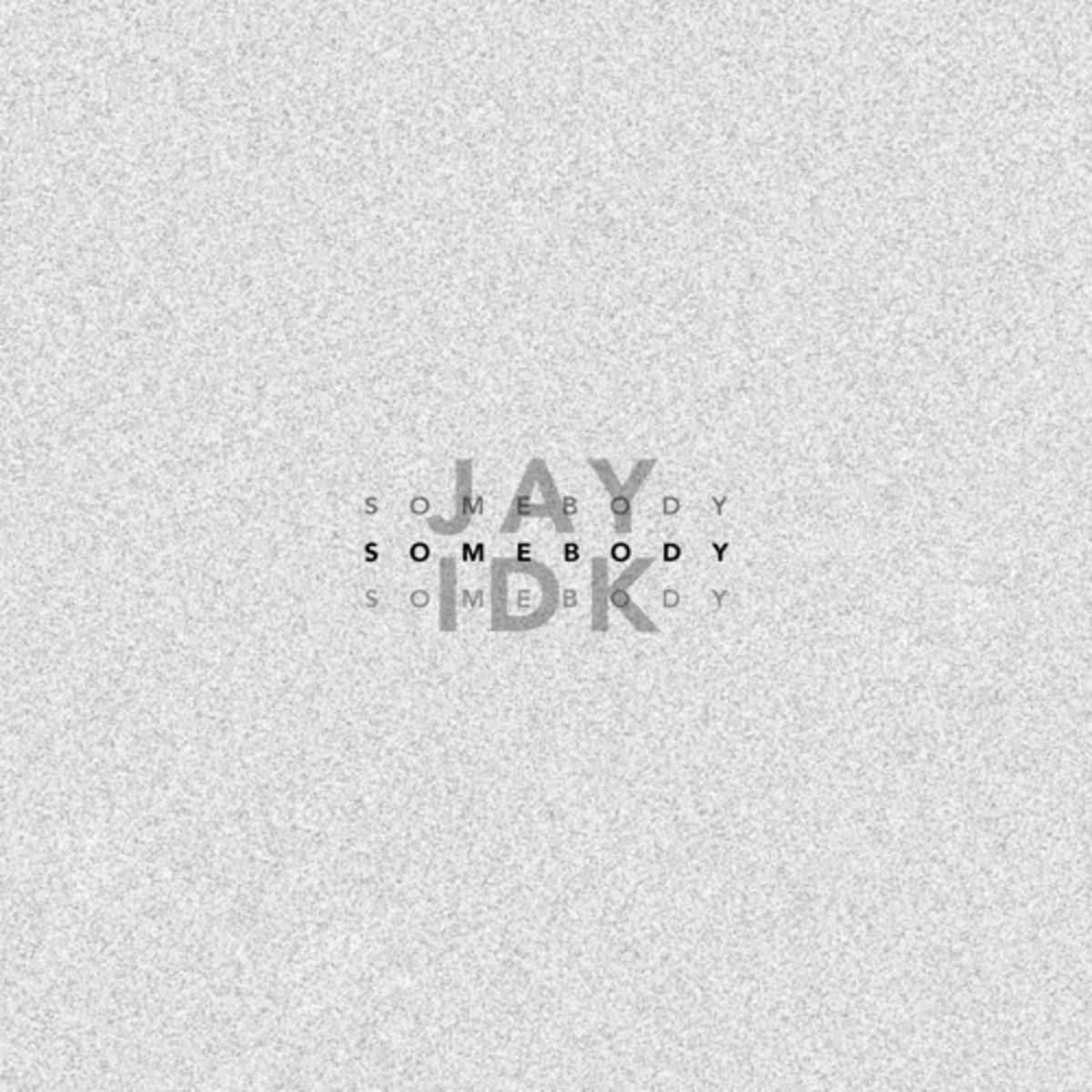 jay-idk-somebody.jpg