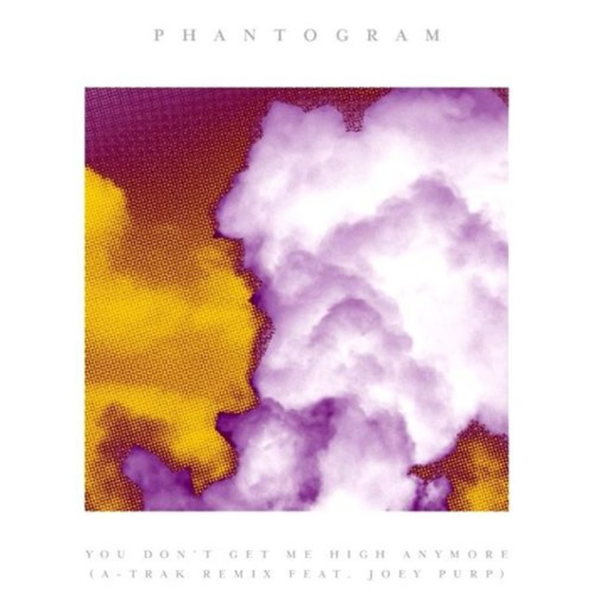 phantogram-you-dont-get-me-high-anymore-a-trak-rmx.jpg