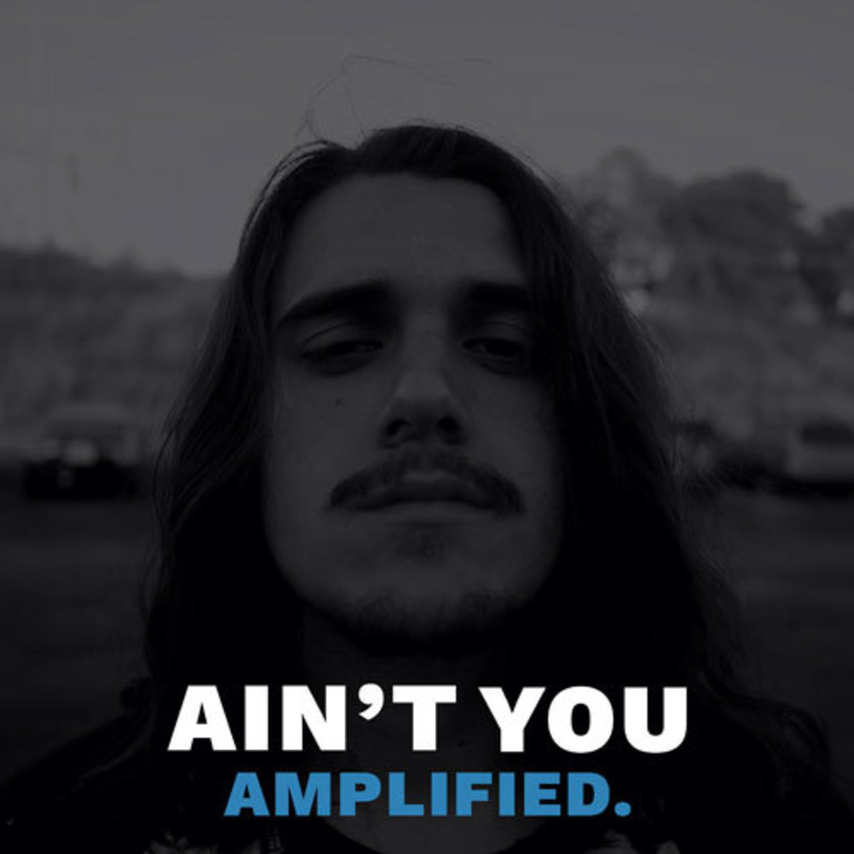 amplified-aint-you.jpg