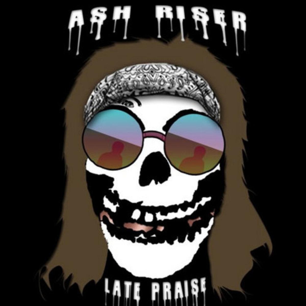 ash-riser-late-praise.jpg